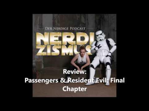 Filmkritik Resident Evil Final Chapter & Passengers |Nerdizismus Folge 32