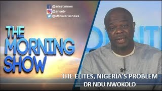 The Elites, Nigeria's problem -Dr Ndu Nwokolo