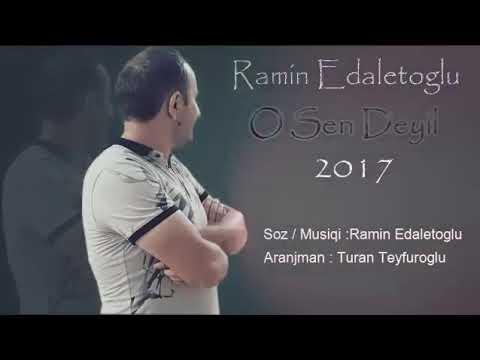 Ramin Edaletoglu O Sen Deyil 2017