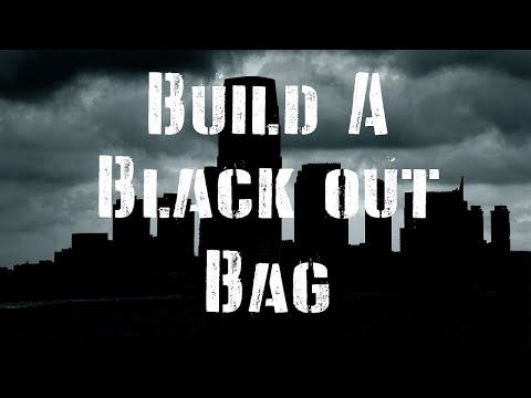 Build a Black Out Bag: Power Outage Preparation Kit