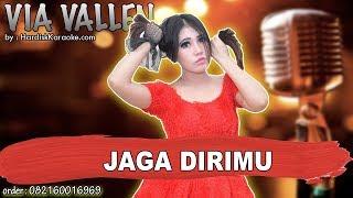 JAGA DIRIMU  - VIA VALLEN karaoke tanpa vokal