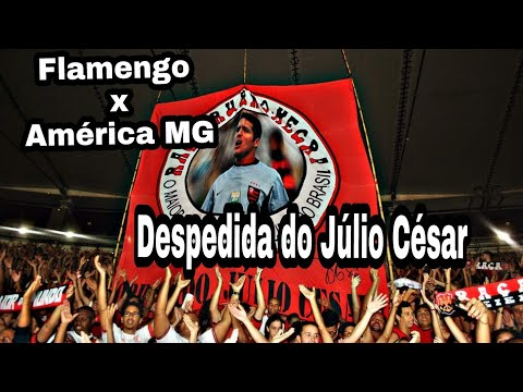 Flamengo x América MG - despedida do Julio Cesar