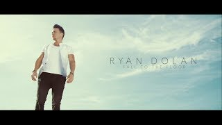 Ryan Dolan - Fall To The Floor [Official Video]