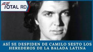 Así se despiden de Camilo Sesto los herederos de la balada latina
