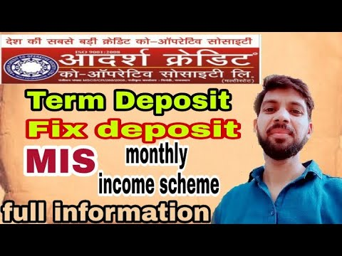 Adarsh credit co-operative society/Fixed Deposit/Term Deposit scheme/MIS  intrest Full information