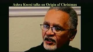 The Origin of Christmas, Symbolism and Myths Ashra Kwesi thumbnail