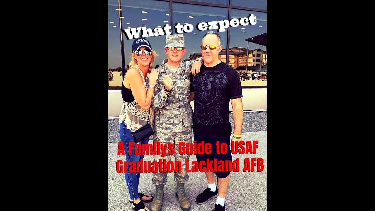 USAF Graduation a Families guide to Lackland AFB  For Parents ,Spouses, &  Family members  BMT