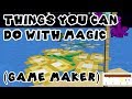 11 Things You Can Do With Magic - Game Maker