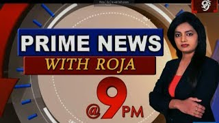 99 TV National News   Prime News With Roja   04-06-2019   99TV Telugu