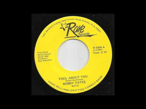 Bobby Yates with Hank Williams' Drifting Cowboys Band -  Fool About You