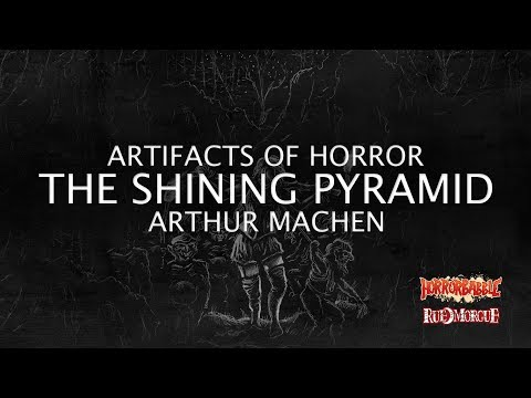 """""""The Shining Pyramid"""" by Arthur Machen (Artifacts of Horror)"""