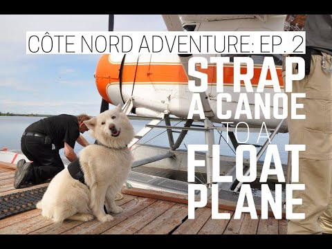 How To Strap A Canoe To A Float Plane C 244 Te Nord