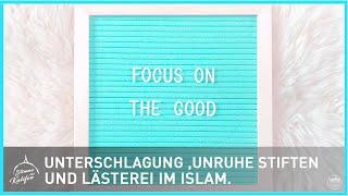 Was hat es mit Unterschlagung ,Unruhe stiften und Lästerei im Islam auf sich?   Stimme des Kalifen
