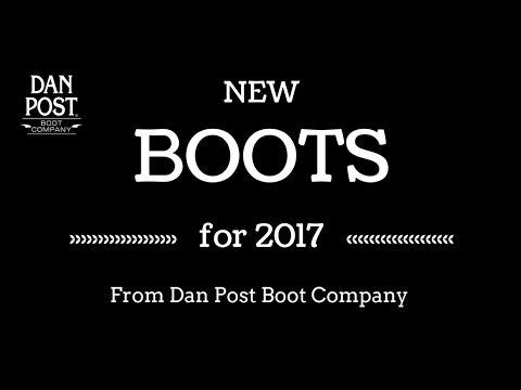 "2017 New Product ""Fashion Show"" from Dan Post Boot Company"