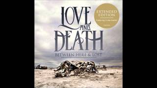 Love and Death - Meltdown  (Rauch Remix) - Between Here & Lost Expanded Edition