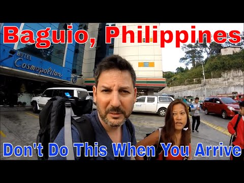 Philippines, Baguio: Don't Do This When You Arrive!