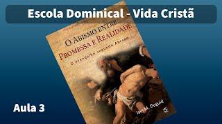 Classe Vida Cristã: Promessa e Realidade: aula 03 | Presb. Moysés