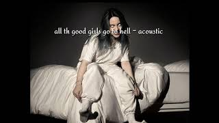 Billie Eilish - All The Good Girls Go To Hell ft.FINNEAS (Acoustic) | Audio From Howard Stern Show