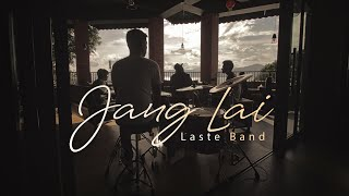 LASTE BAND - Jang Lai (Official Music Video)
