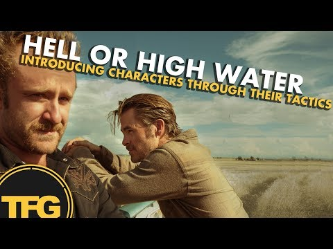 Hell or High Water - Introducing Character through their tactics