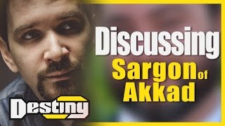 Discussing Sargon of Akkad with 'Fox From The West' - Destiny Debates