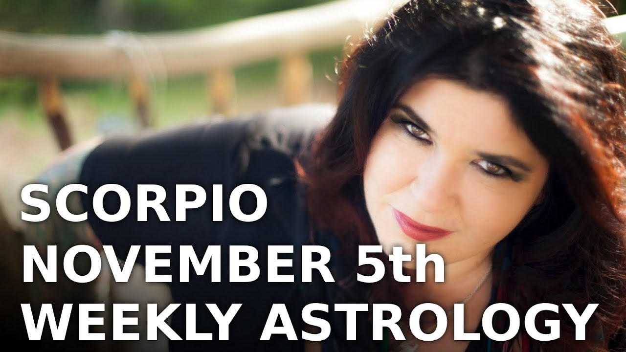 scorpio weekly astrology forecast november 11 2019 michele knight
