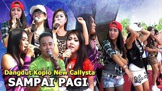 Dangdut Koplo Terbaru New Callysta - Sampai Pagi