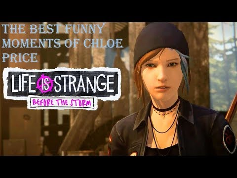 The best funny moments of Chloe Price in LIS Before the Storm