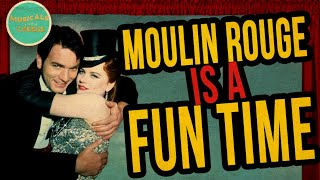 Moulin Rouge is a FUN TIME