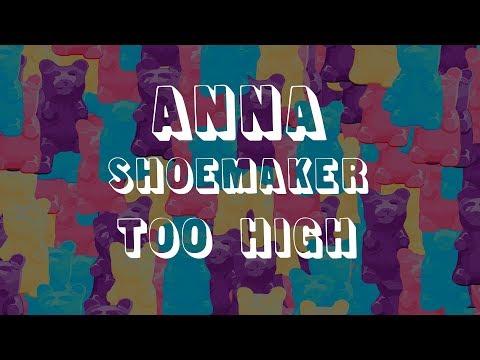 Anna Shoemaker  Too High Lyric
