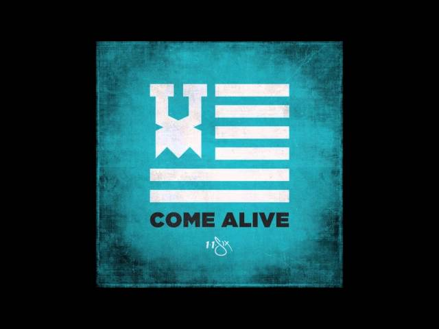 116 Come Alive Lyrics Genius Lyrics