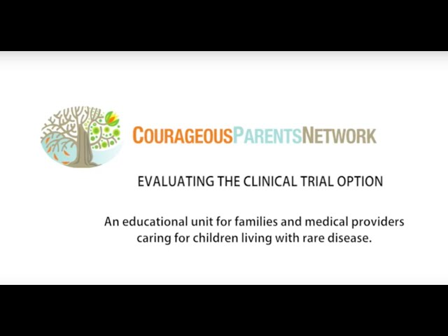 Introducing Courageous Parents Network's new unit EVALUATING THE CLINICAL TRIAL OPTION