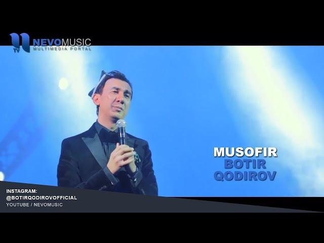BOTIR QODIROV MUSOFIR MP3 СКАЧАТЬ БЕСПЛАТНО