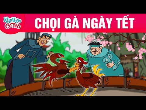 CHỌI GÀ NGÀY TẾT - Truyện cổ tích - Chuyện cổ tích - Cổ tích hay nhất - Phim hoạt hình   Foci