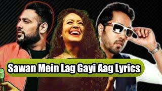 Sawan Mein Lag Gayi Aag Song Lyrics | Ft_Badshah, Neha Kakkar, Mika Singh