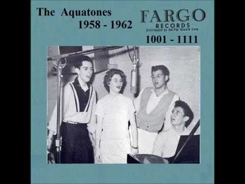 Aquatones - Fargo Records - 1958 - 1962