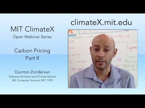 MIT ClimateX Webinar: Carbon Pricing with Quinton Zondervan Part II