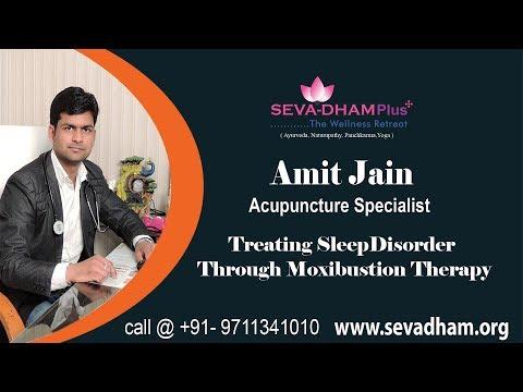 Insomnia or Sleep Disorder Treatment Through Moxibustion Therapy ! By Amit Jain ! Seva Dham Plus