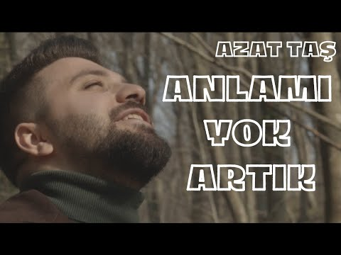 Azat TAŞ - Anlamı Yok Artık (Official Video)