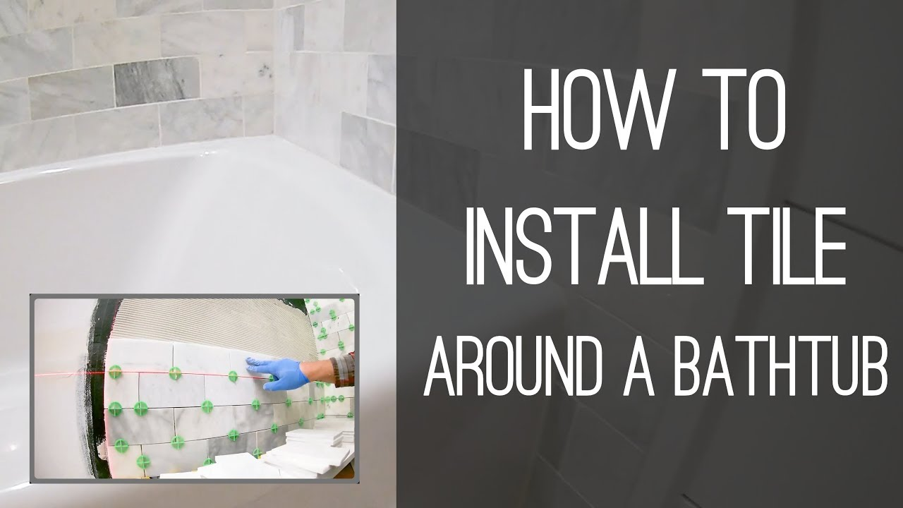 How To Install Tile Around A Bathtub Youtube