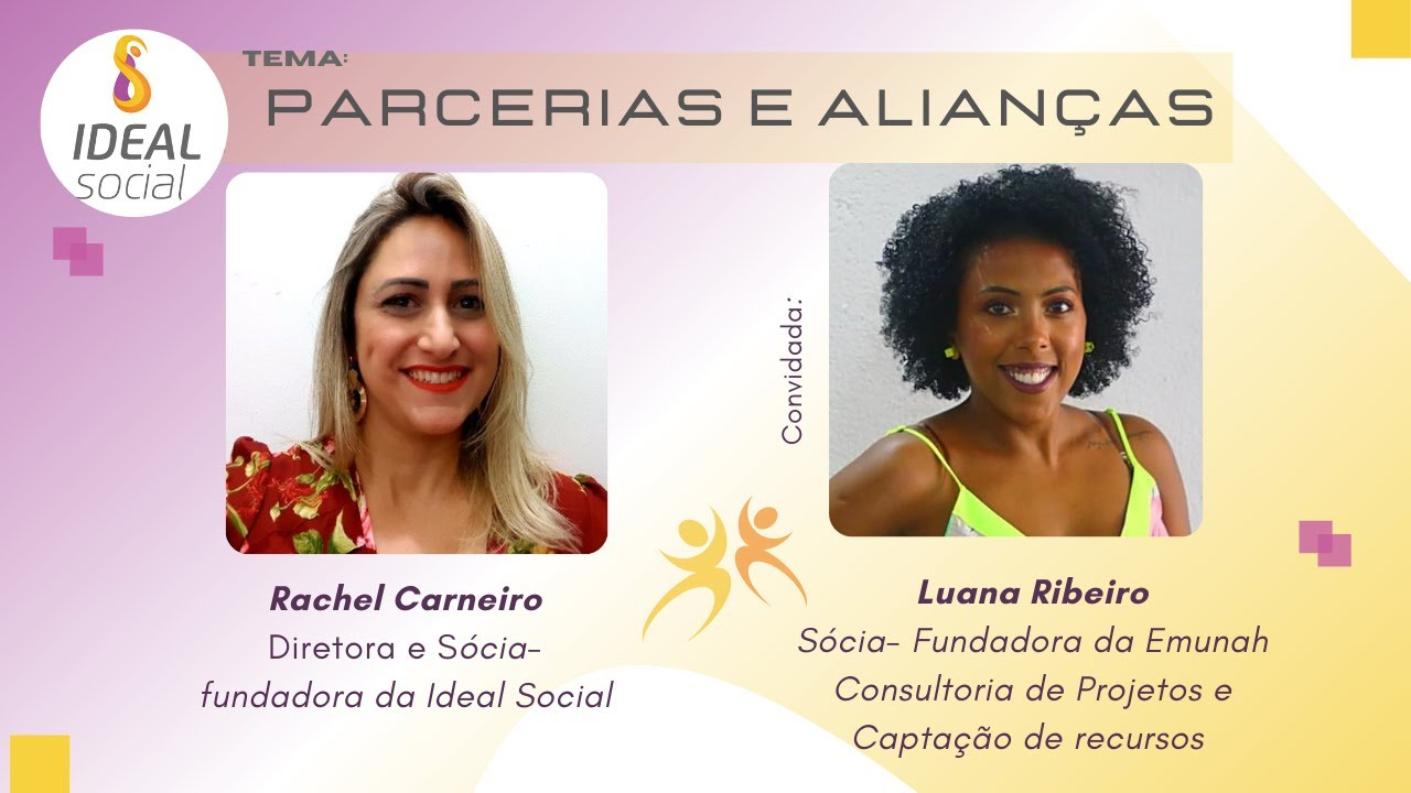 Parcerias x Alianças I Rachel Carneiro - Convidada. Luana Ribeiro