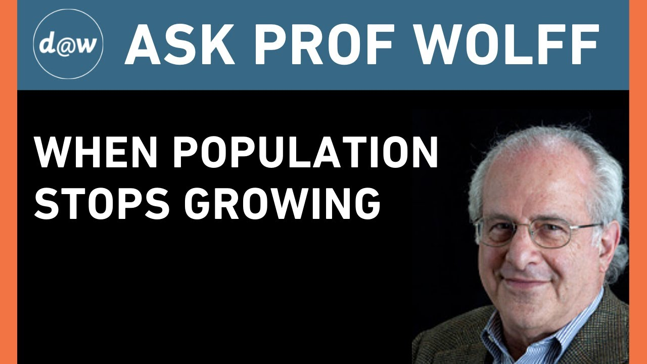 Ask Prof Wolff:  When Population Stops Growing