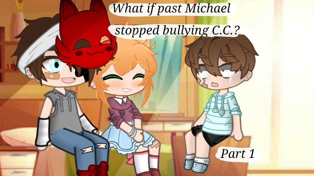 Download What if Michael stopped bullying C.C? ||Inspired|| Part 1/2