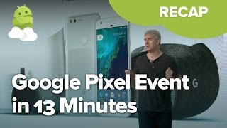 Google Pixel event in 13 minutes