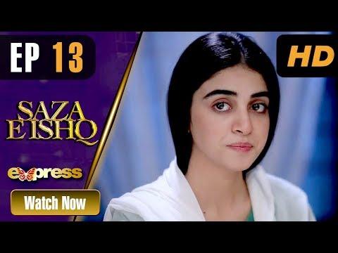 Pakistani Drama | Saza E Ishq - Episode 13 | Express TV Dramas | Azfar, Hamayun, Anmol
