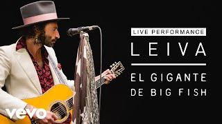 Leiva - El Gigante de Big Fish - Live Performance | Vevo