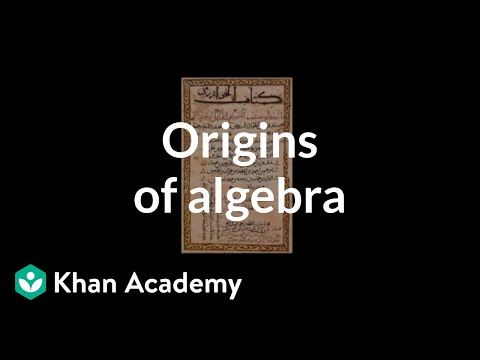 Origins Of Algebra | Introduction To Algebra | Algebra I | Khan Academy