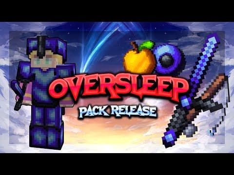 Oversleep [32x] Pack Release