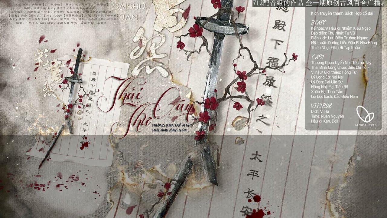 [Bách Hợp | Kịch Truyền Thanh] Thải Thư Oán || Thái Bình Công Chúa & Thượng Quan Uyển Nhi