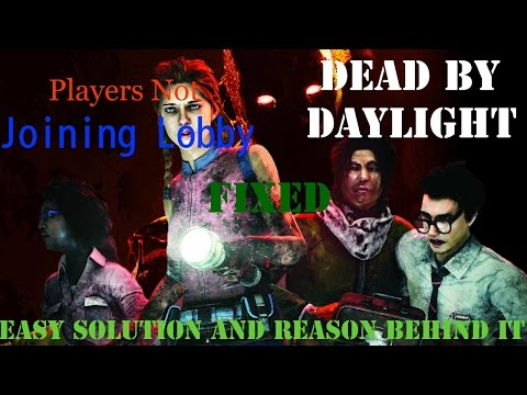 Dead By Daylight | Players Not Joining Lobby | Solution and Reason Behind It. MUST WATCH!!!